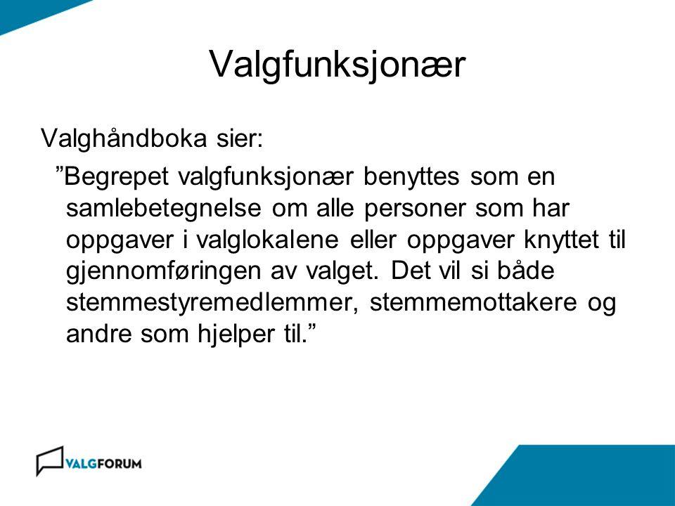 Valgfunksjonær Valghåndboka sier: