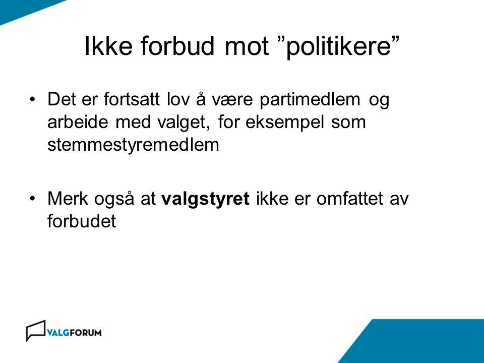 Ikke forbud mot politikere