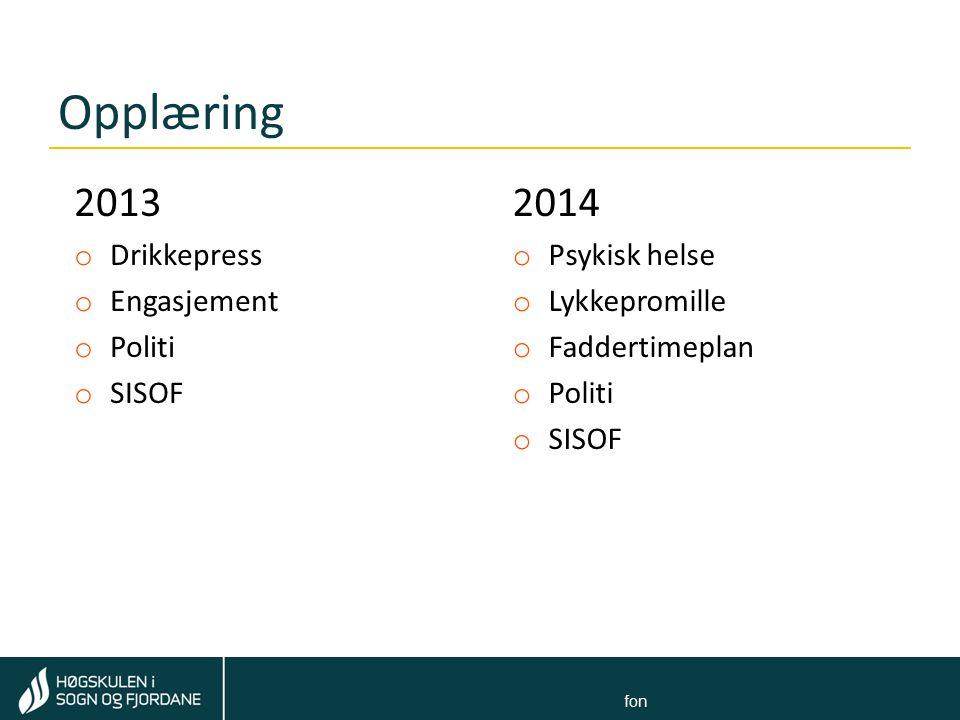 Opplæring 2013 2014 Drikkepress Engasjement Politi SISOF Psykisk helse