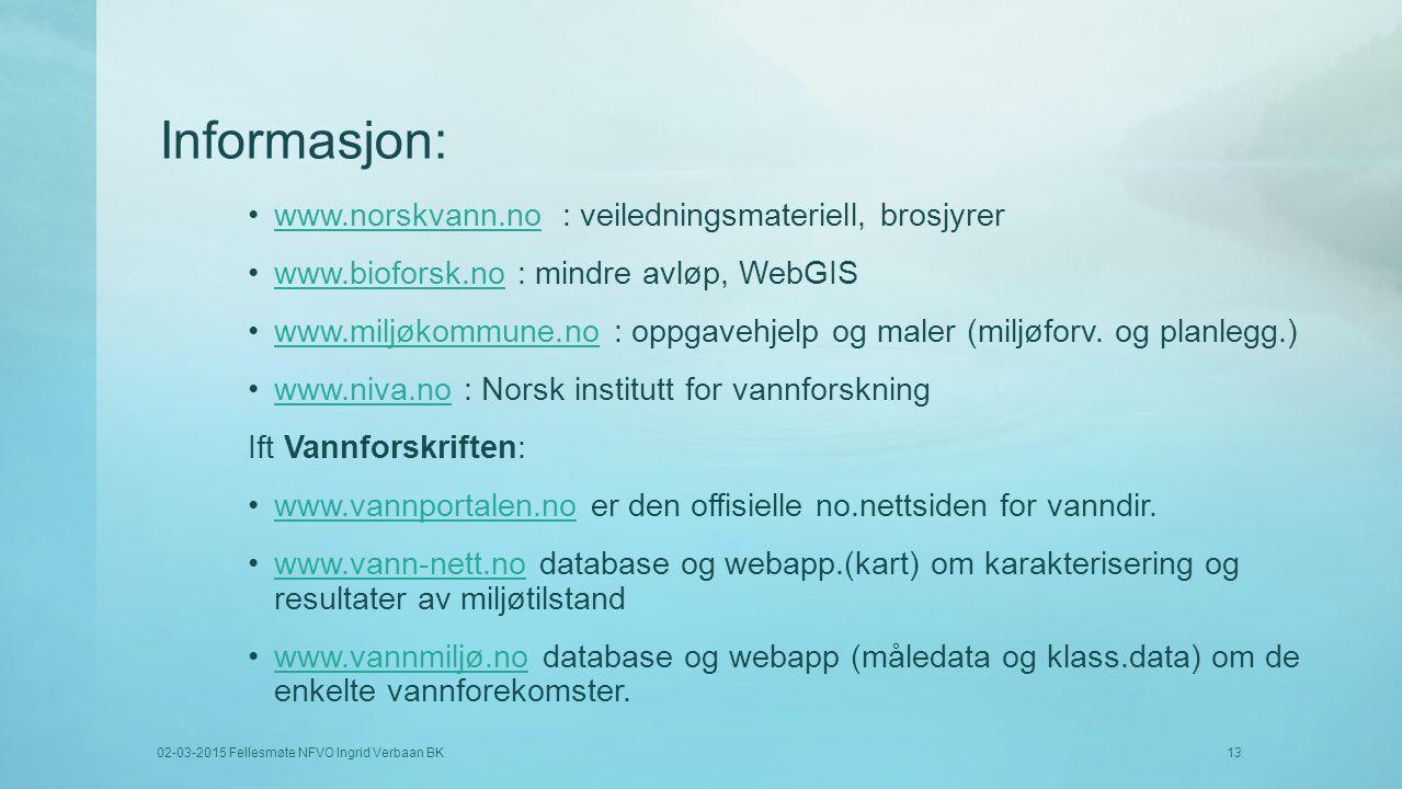 Informasjon: www.norskvann.no : veiledningsmateriell, brosjyrer