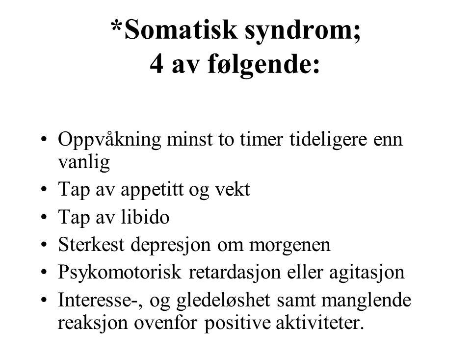 *Somatisk syndrom; 4 av følgende: