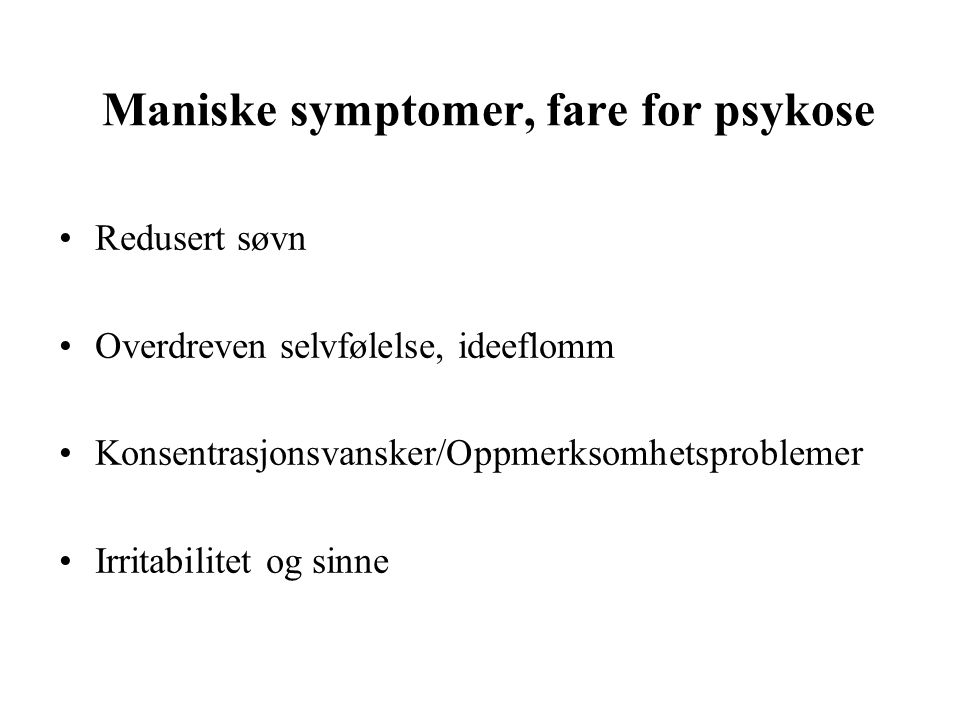 Maniske symptomer, fare for psykose