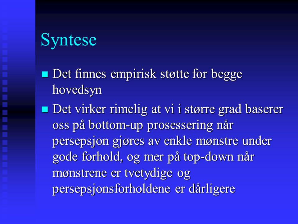 Syntese Det finnes empirisk støtte for begge hovedsyn