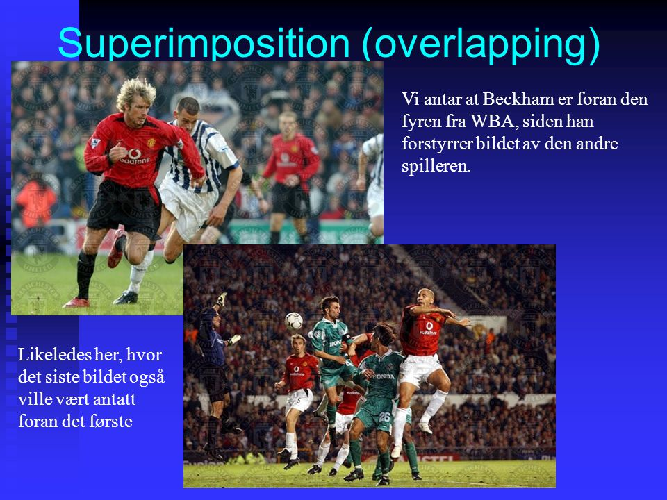 Superimposition (overlapping)
