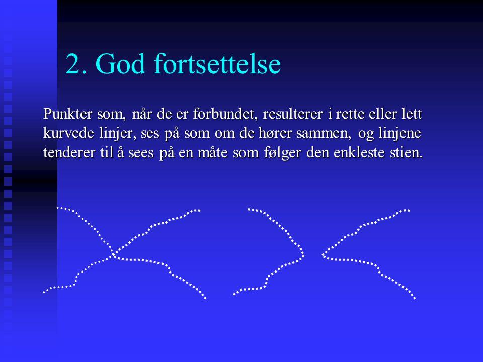 2. God fortsettelse