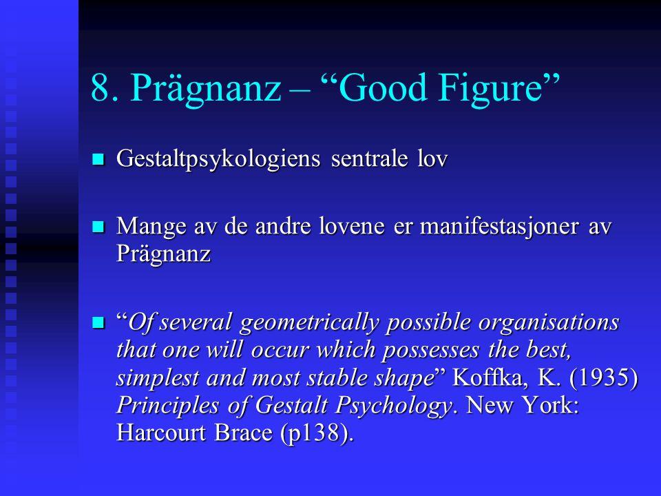 8. Prägnanz – Good Figure