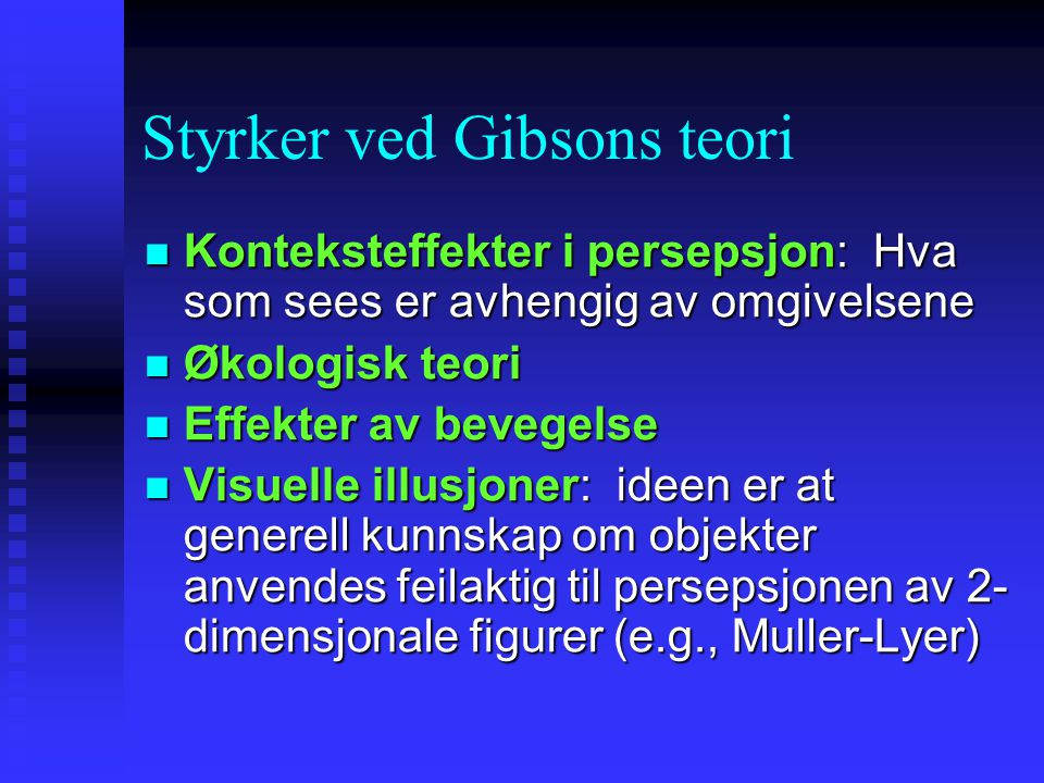 Styrker ved Gibsons teori