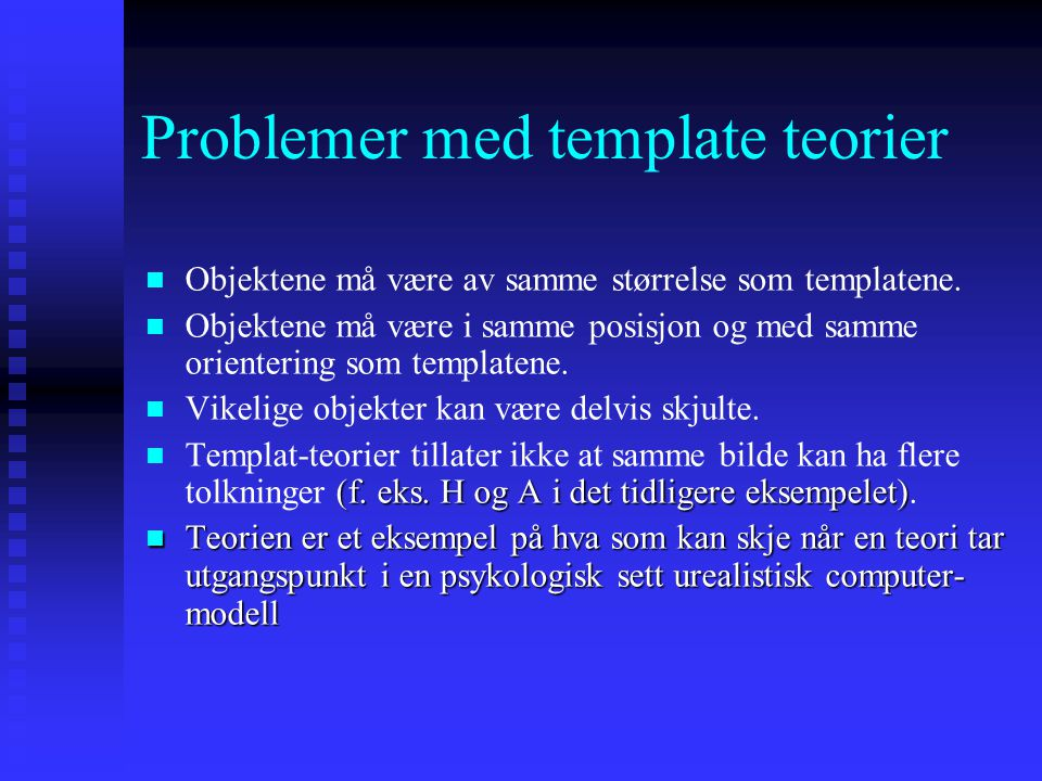 Problemer med template teorier