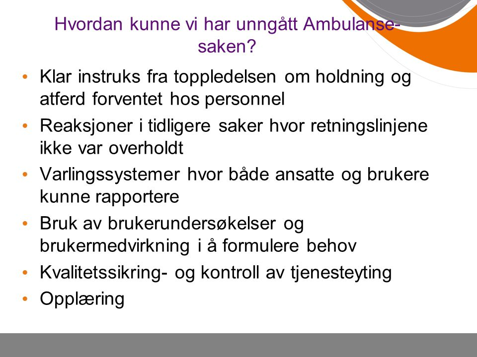Hvordan kunne vi har unngått Ambulanse-saken