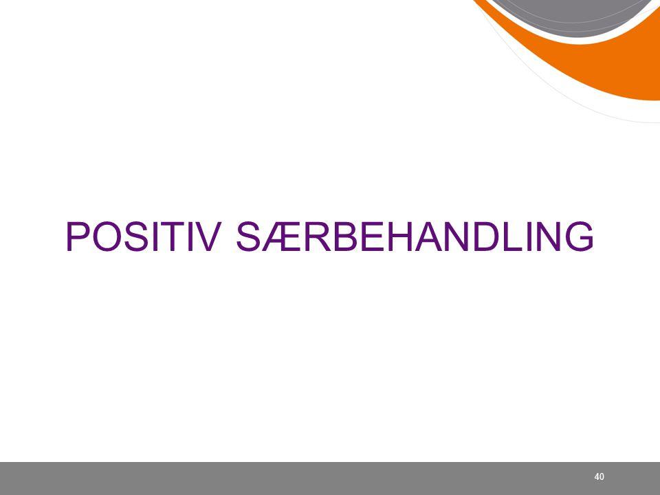 POSITIV SÆRBEHANDLING