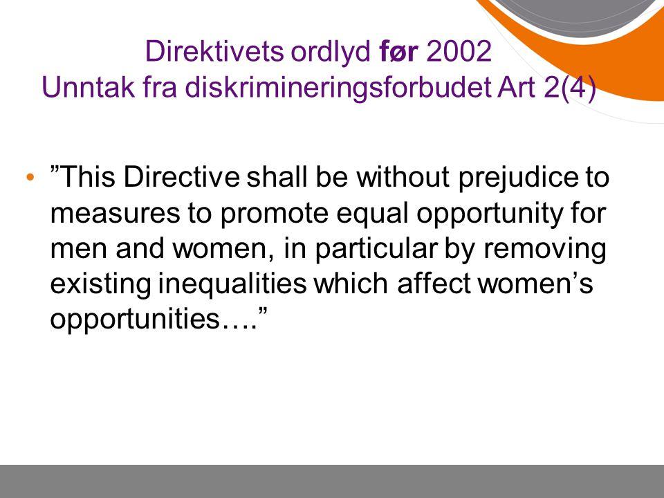 Direktivets ordlyd før 2002 Unntak fra diskrimineringsforbudet Art 2(4)