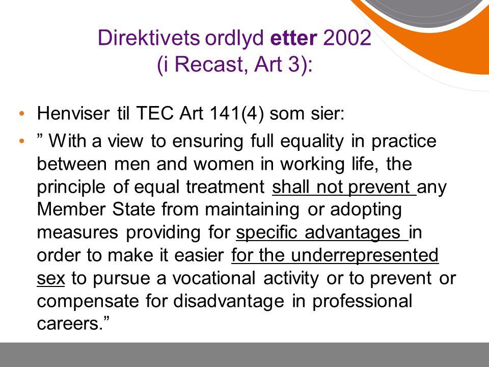 Direktivets ordlyd etter 2002 (i Recast, Art 3):