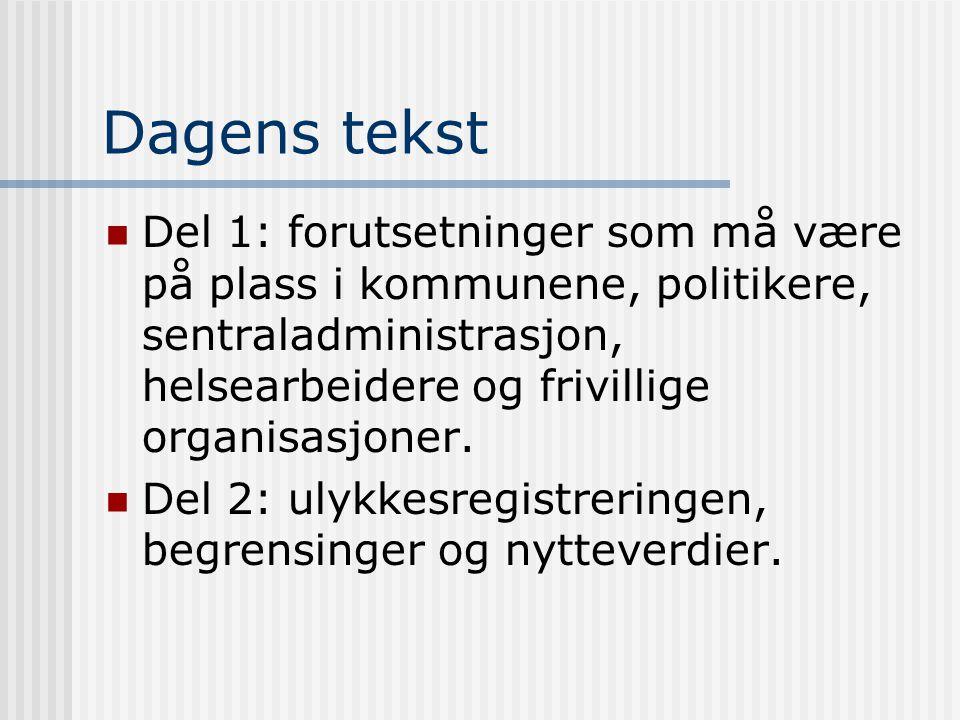 Dagens tekst Del 1: forutsetninger som må være på plass i kommunene, politikere, sentraladministrasjon, helsearbeidere og frivillige organisasjoner.