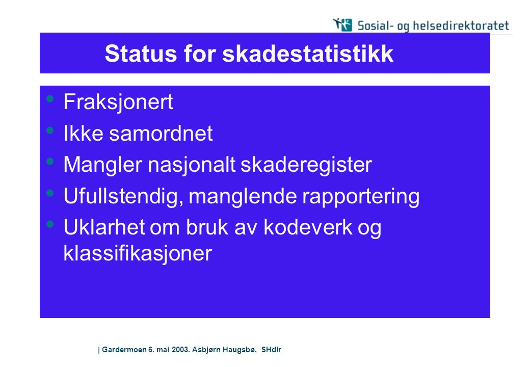 Status for skadestatistikk