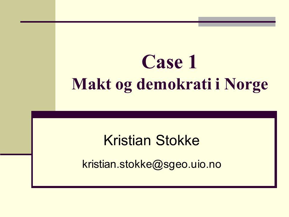 Case 1 Makt og demokrati i Norge
