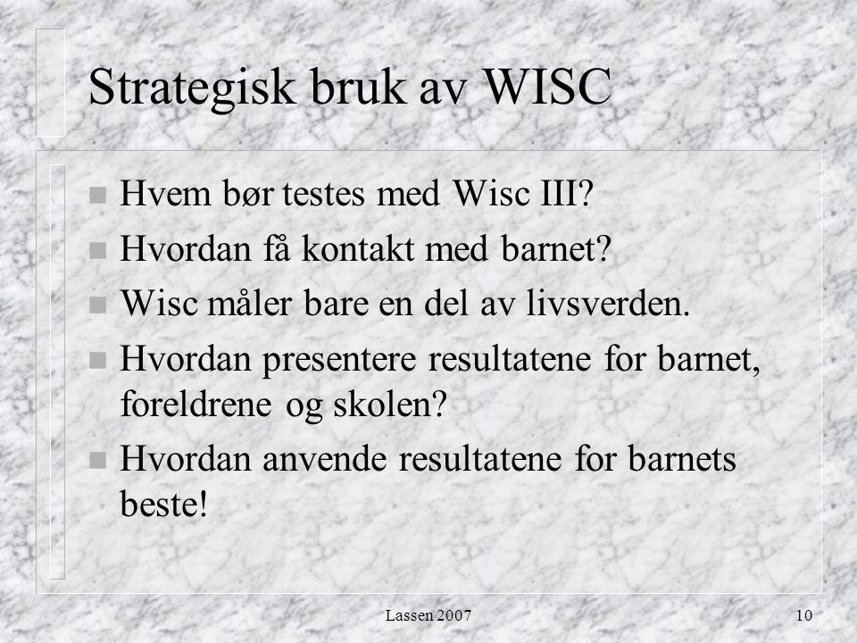 Strategisk bruk av WISC