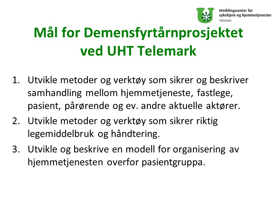 Mål for Demensfyrtårnprosjektet ved UHT Telemark
