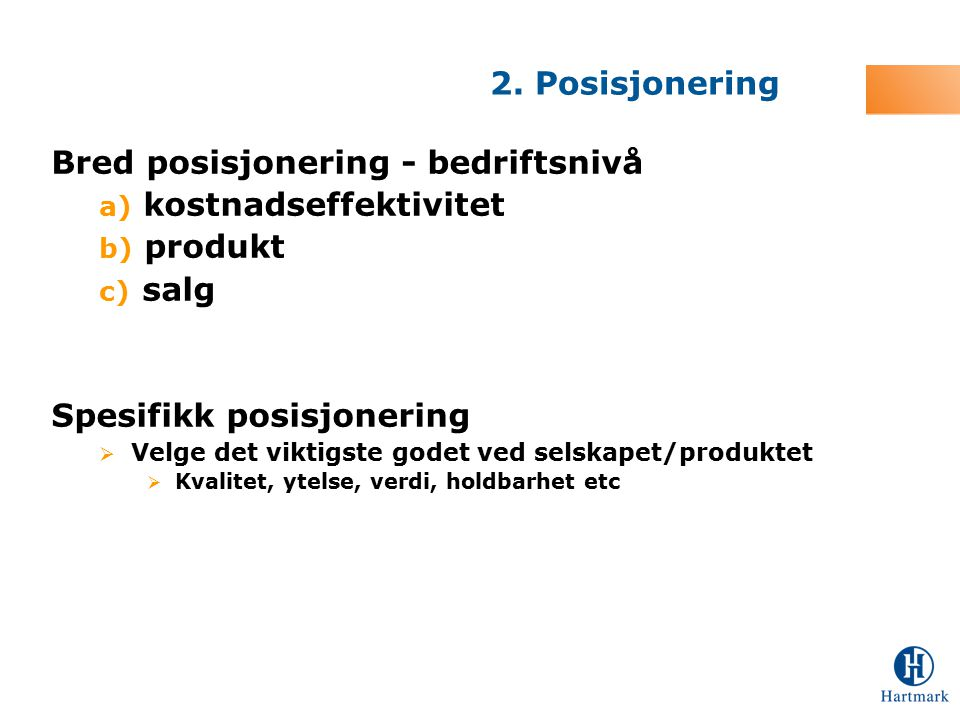 Bred posisjonering - bedriftsnivå kostnadseffektivitet produkt salg