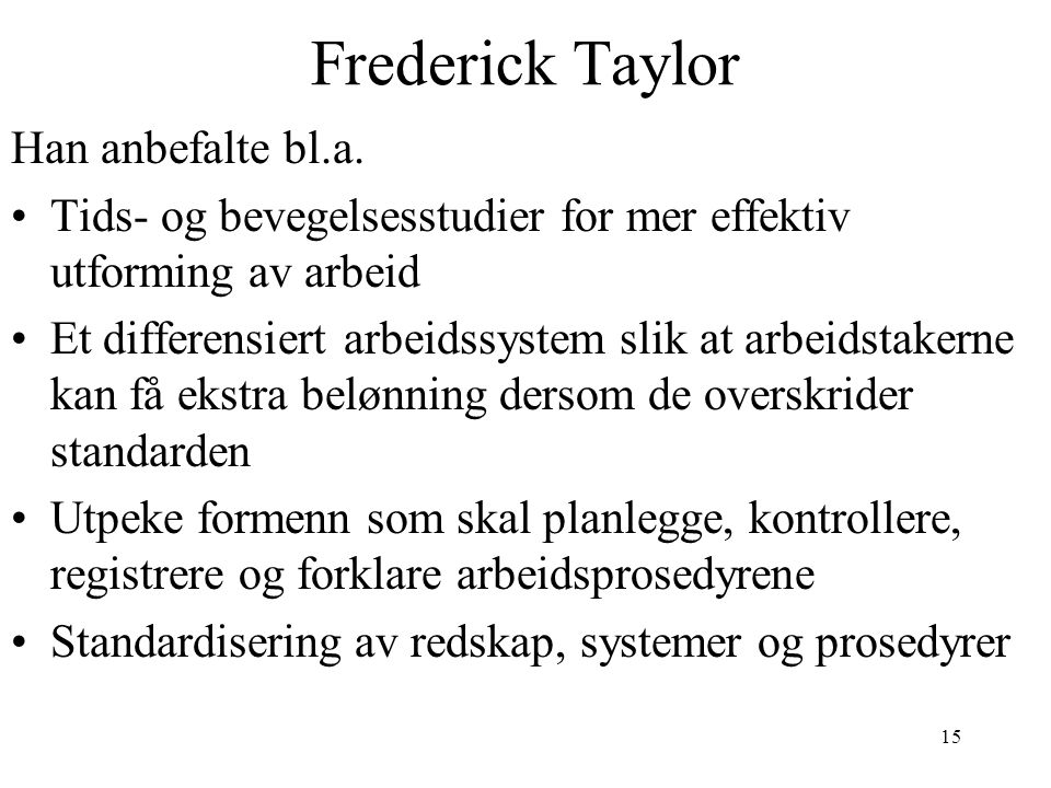 Frederick Taylor Han anbefalte bl.a.