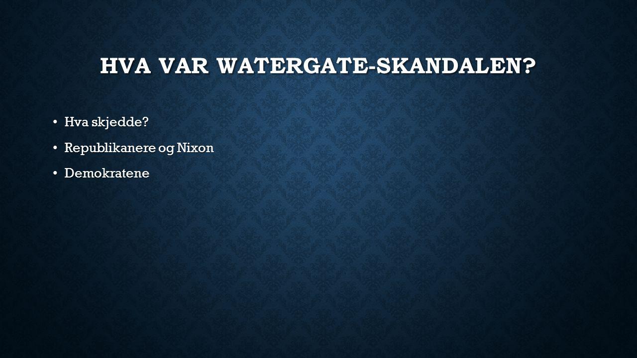 Hva var Watergate-skandalen