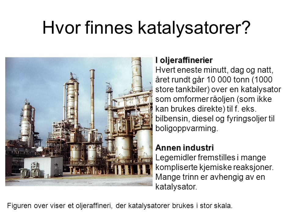 Hvor finnes katalysatorer