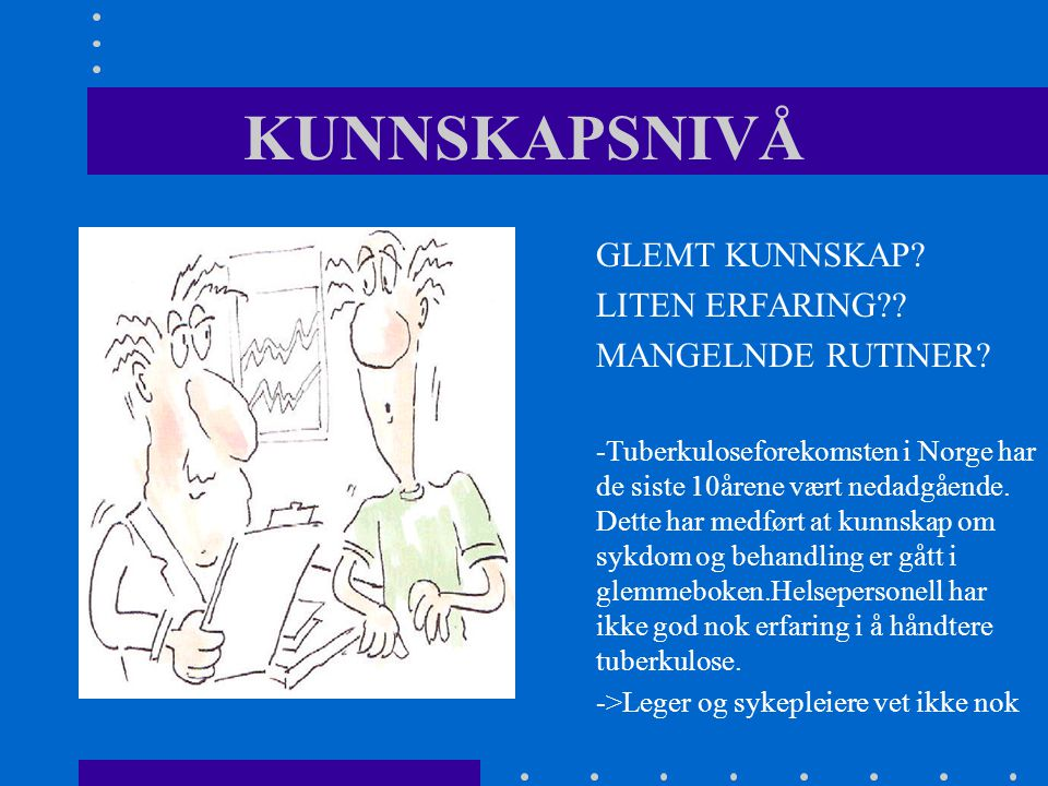 KUNNSKAPSNIVÅ GLEMT KUNNSKAP LITEN ERFARING MANGELNDE RUTINER