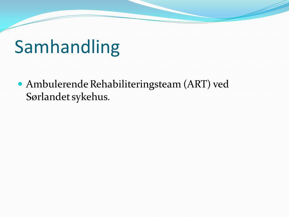 Samhandling Ambulerende Rehabiliteringsteam (ART) ved Sørlandet sykehus. KASUS HER.