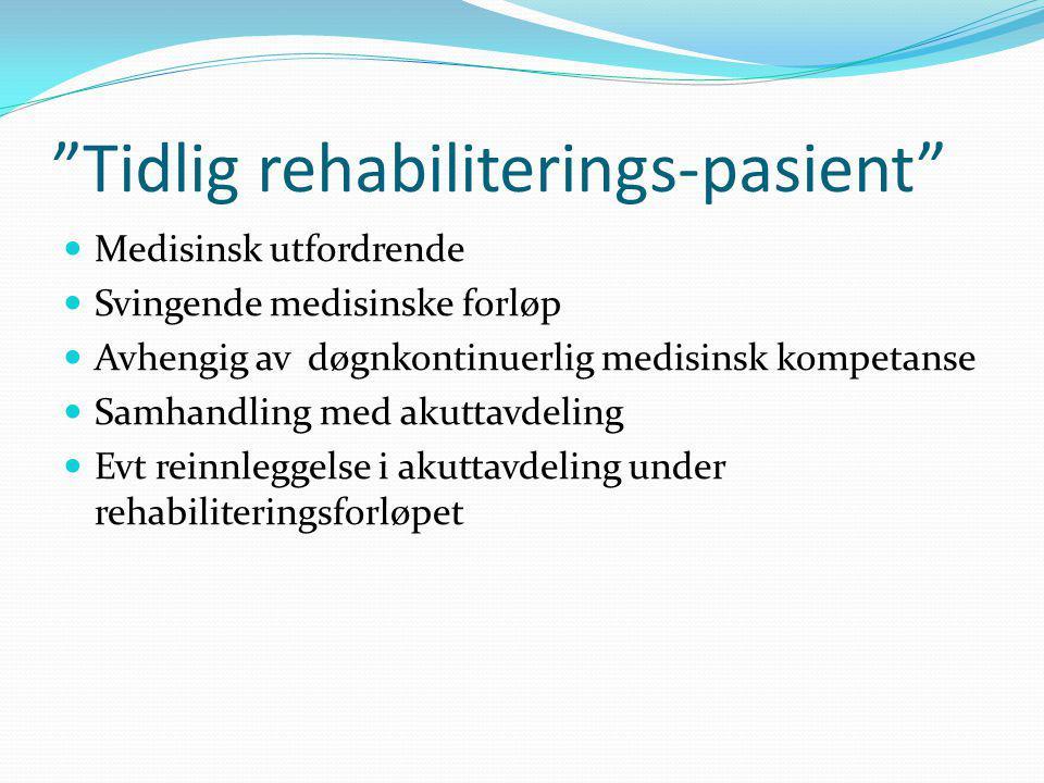 Tidlig rehabiliterings-pasient