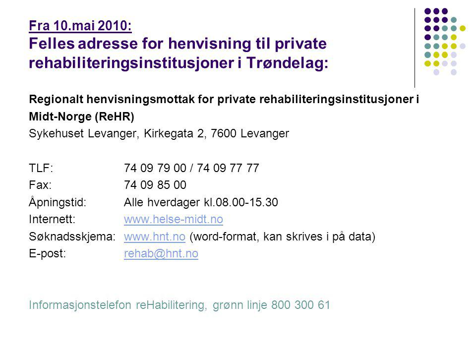 Fra 10.mai 2010: Felles adresse for henvisning til private rehabiliteringsinstitusjoner i Trøndelag: