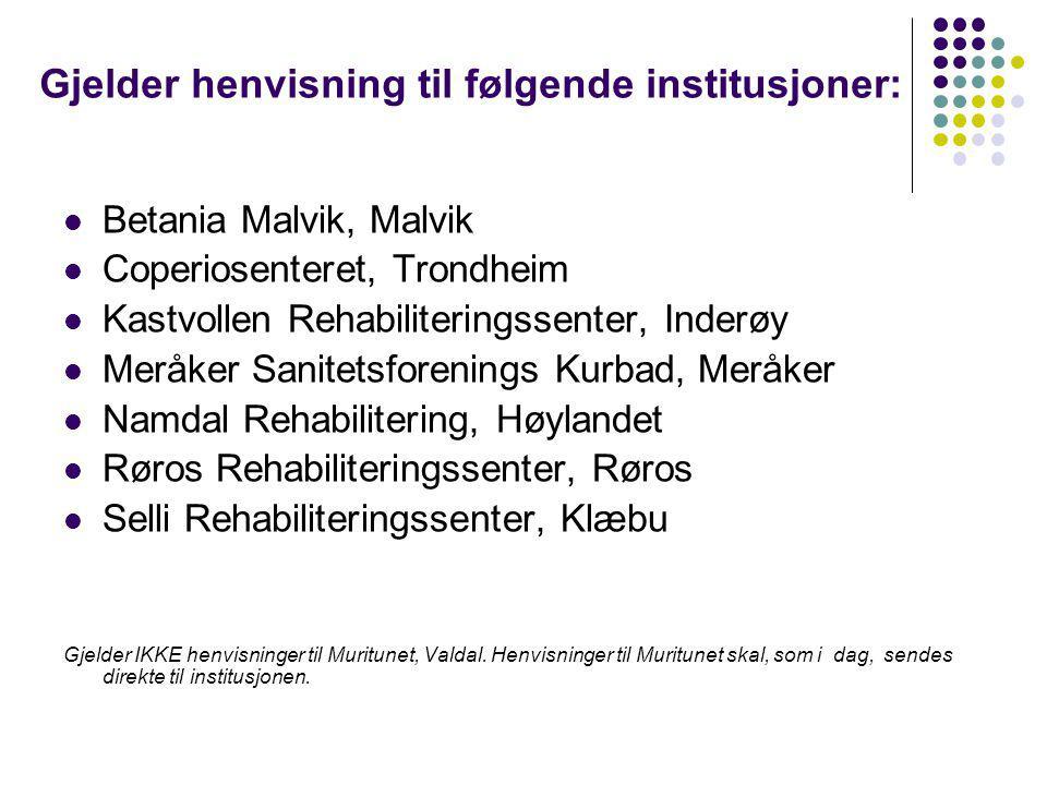 Gjelder henvisning til følgende institusjoner: