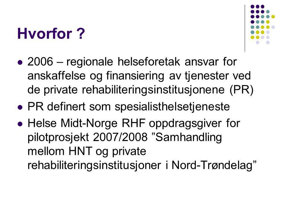 Hvorfor 2006 – regionale helseforetak ansvar for anskaffelse og finansiering av tjenester ved de private rehabiliteringsinstitusjonene (PR)