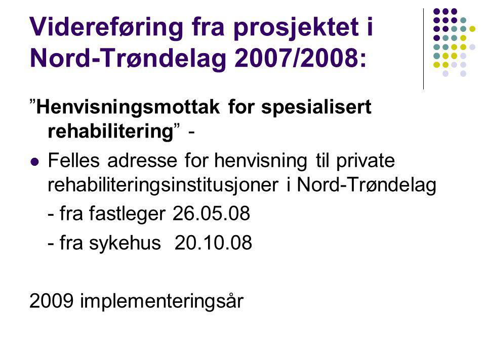 Videreføring fra prosjektet i Nord-Trøndelag 2007/2008: