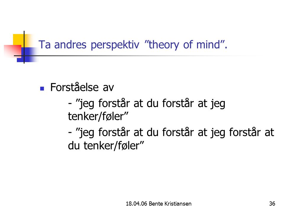 Ta andres perspektiv theory of mind .