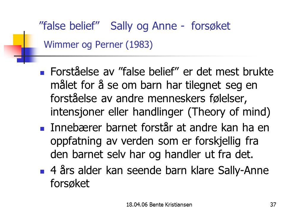 false belief Sally og Anne - forsøket Wimmer og Perner (1983)