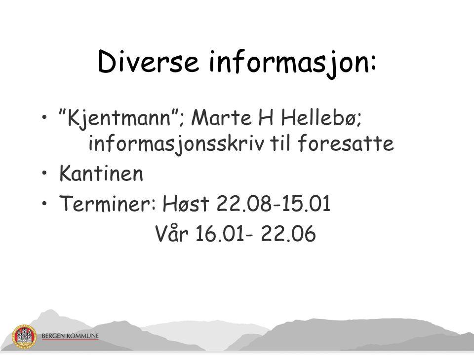 Diverse informasjon: Kjentmann ; Marte H Hellebø; informasjonsskriv til foresatte. Kantinen. Terminer: Høst 22.08-15.01.