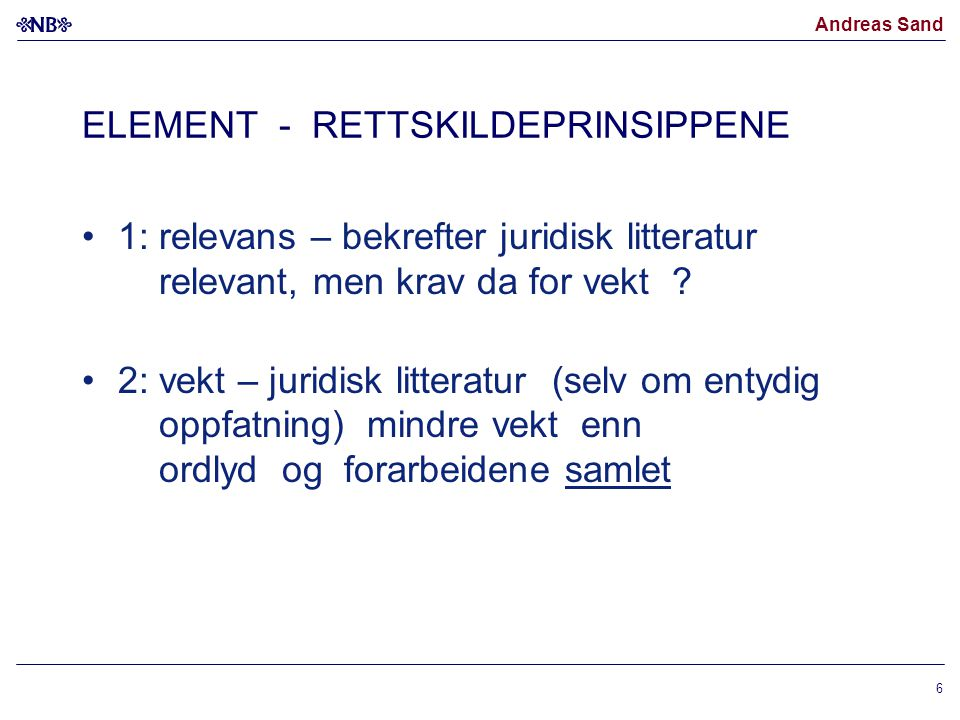 ELEMENT - RETTSKILDEPRINSIPPENE