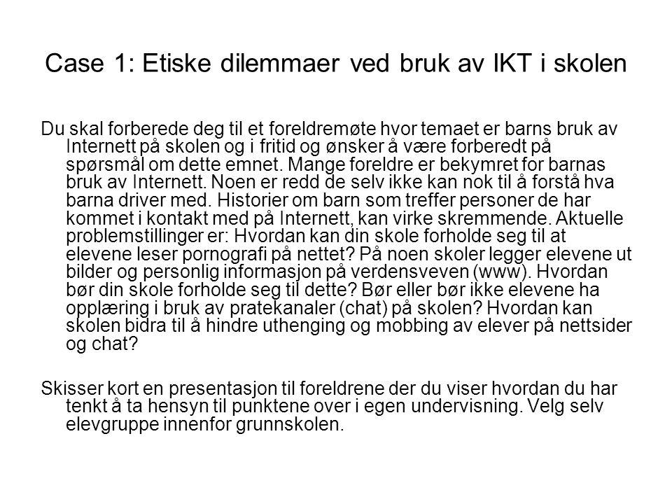 Case 1: Etiske dilemmaer ved bruk av IKT i skolen