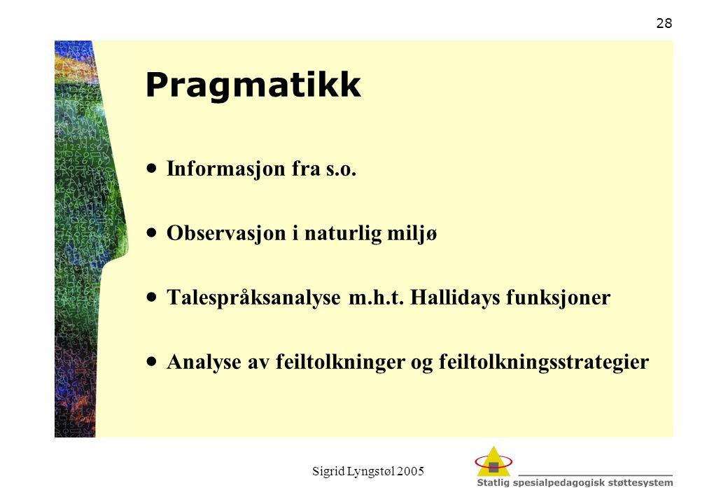 Pragmatikk Informasjon fra s.o. Observasjon i naturlig miljø