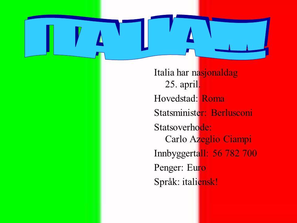 ITALIA!!! Italia har nasjonaldag 25. april. Hovedstad: Roma