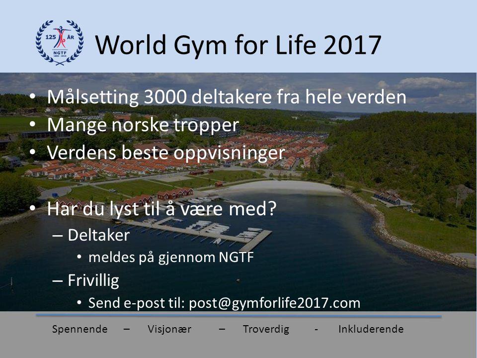 World Gym for Life 2017 Målsetting 3000 deltakere fra hele verden