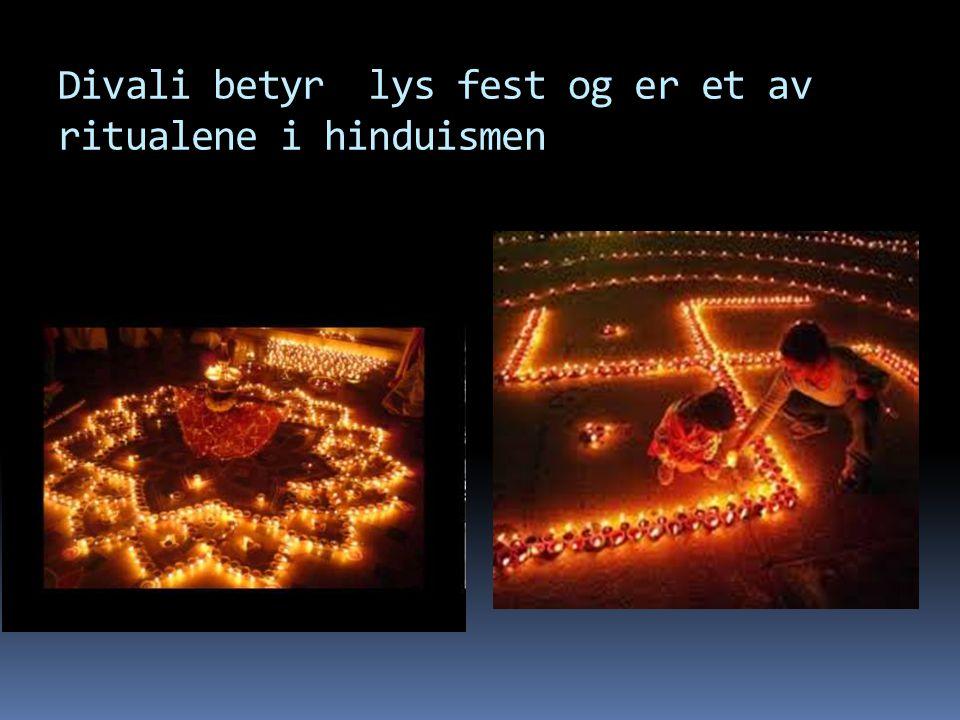 Divali betyr lys fest og er et av ritualene i hinduismen