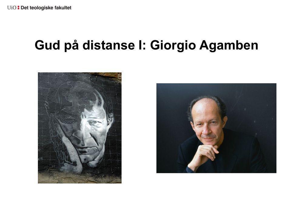 Gud på distanse I: Giorgio Agamben