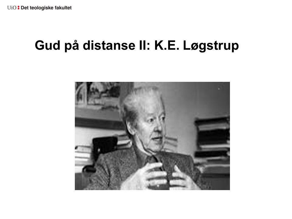 Gud på distanse II: K.E. Løgstrup