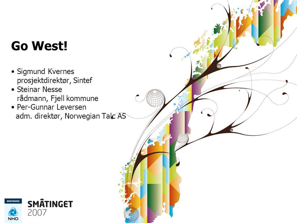 Go West! Sigmund Kvernes prosjektdirektør, Sintef Steinar Nesse