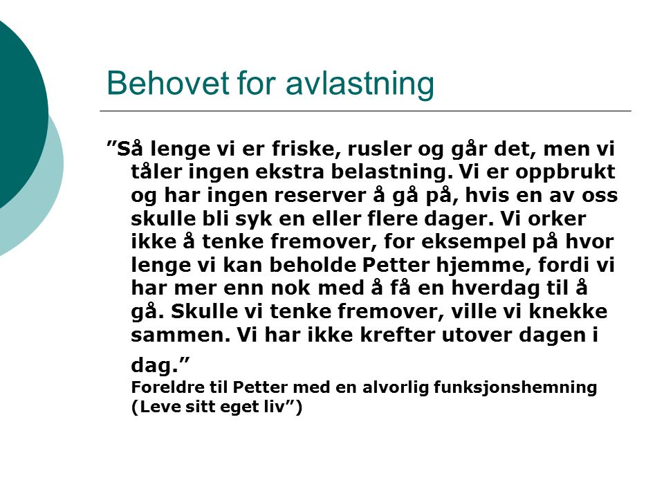 Behovet for avlastning