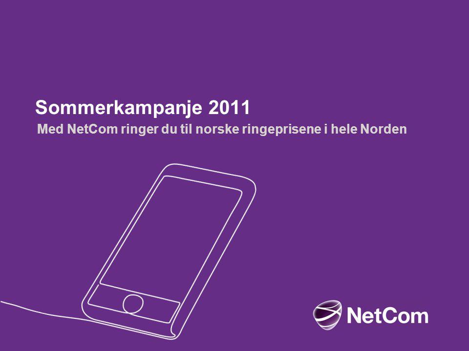 Med NetCom ringer du til norske ringeprisene i hele Norden