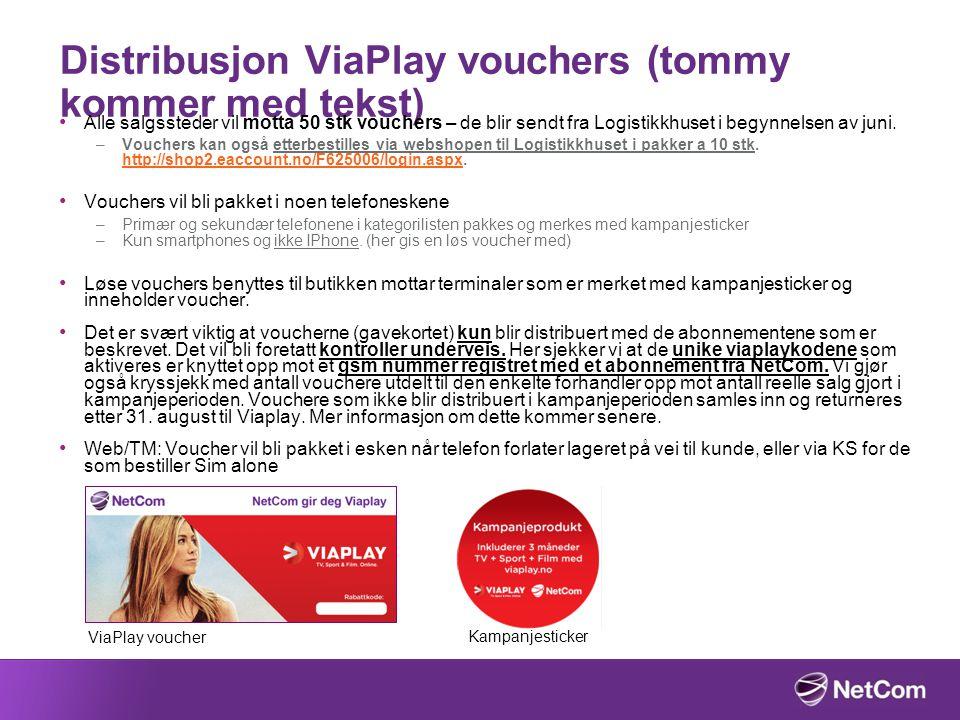 Distribusjon ViaPlay vouchers (tommy kommer med tekst)