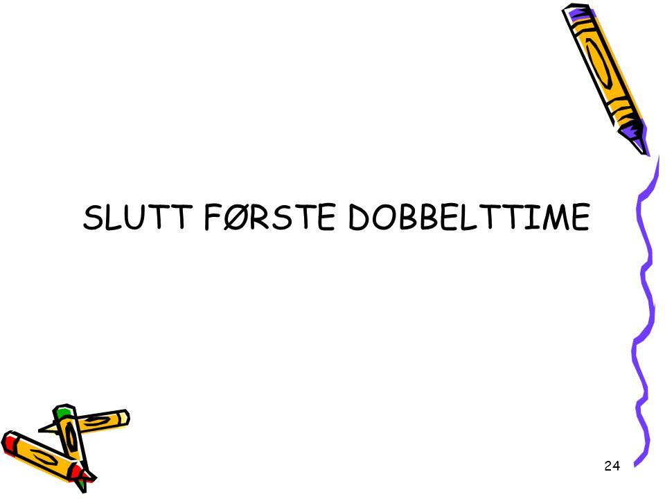 SLUTT FØRSTE DOBBELTTIME