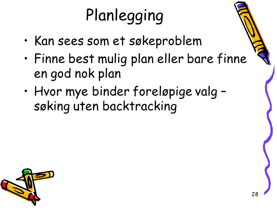 Planlegging Kan sees som et søkeproblem