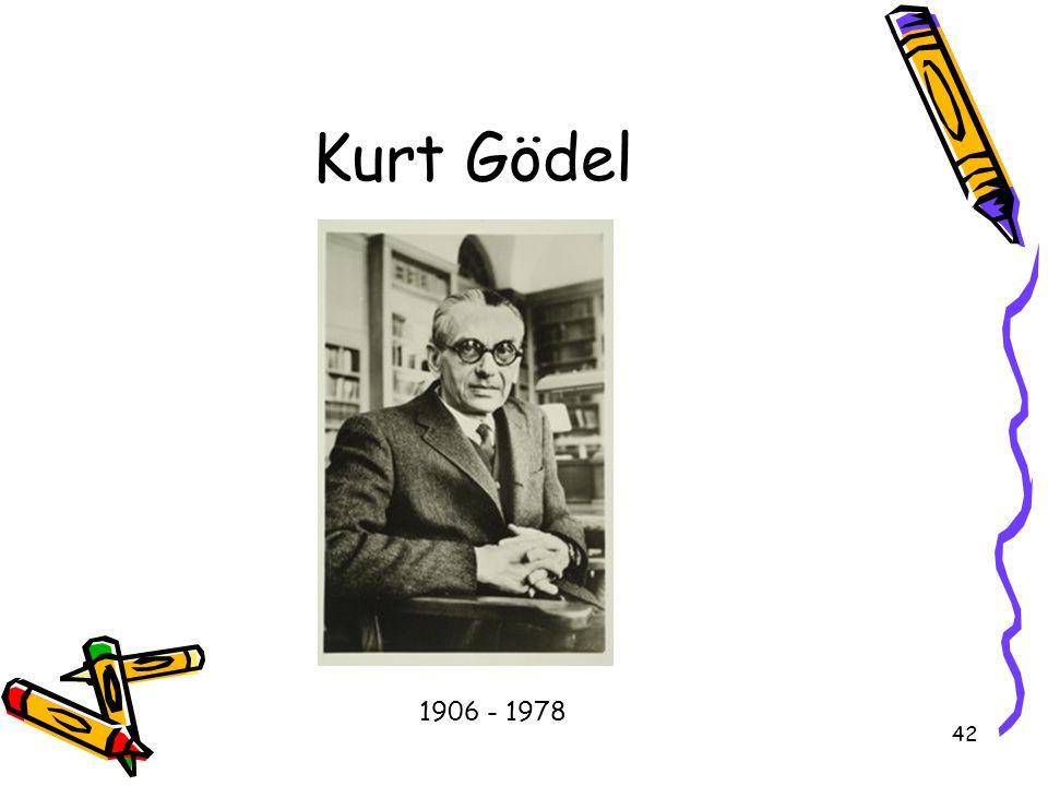 Kurt Gödel 1906 - 1978